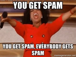 you-get-spam-you-get-spam-everybody-gets-spam.jpg